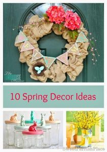 Wish I Had That- My 10 Favorite Spring Decorating Ideas