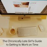 The Chronically Late Girl's Guide to Getting To Work on Time