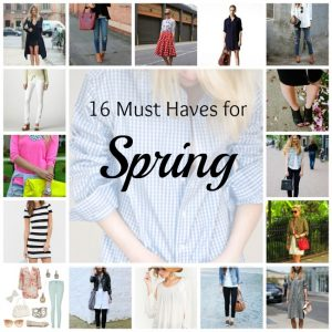 16 Spring Fashion Must Haves