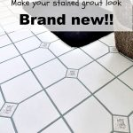 How to Make Stained Grout Look Brand New