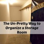 The Un-Pretty Way To Organize a Storage Room