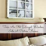 DIY-Turn An Old Salvaged Window Into A Picture Frame