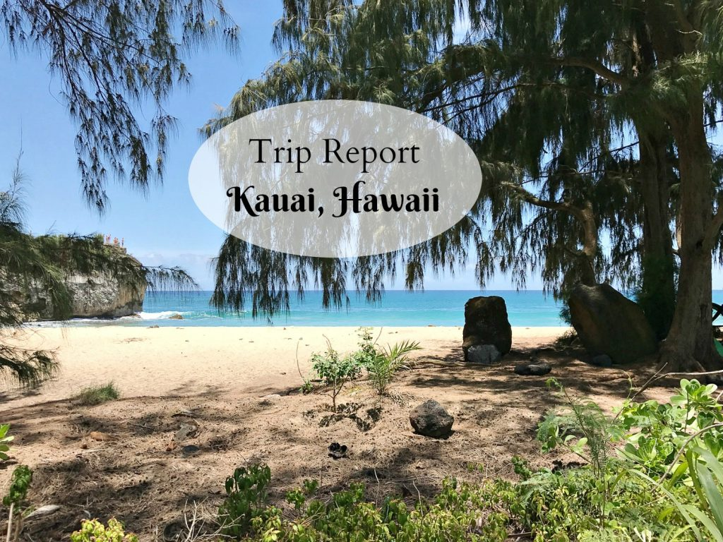 Trip Report | Kauai, Hawaii