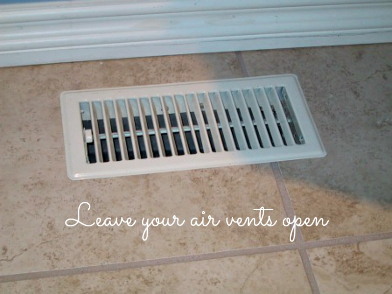leave your air vents open
