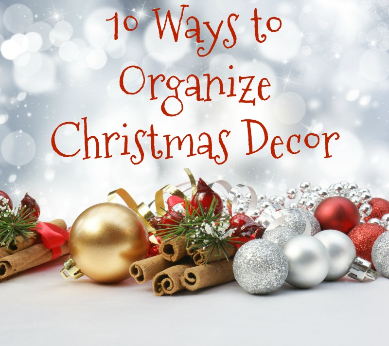10 ways to organize christmas decor graphic