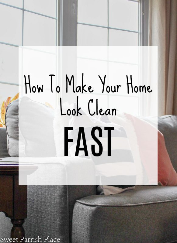 How to make your home look clean fast