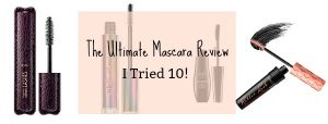 The Ultimate Mascara Review- I tried 10