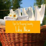Tips For Keeping Laundry Like New   Clean and Tidy Friday