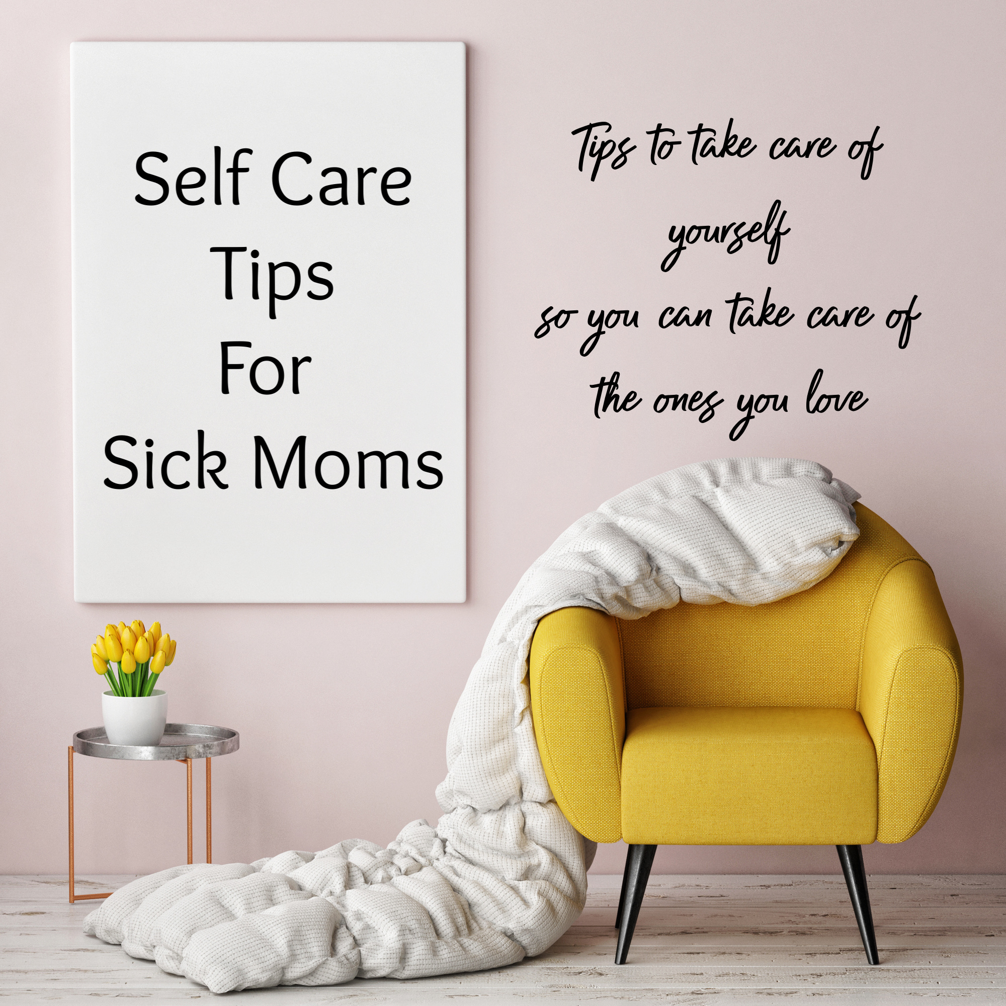 7 self care tips for sick moms