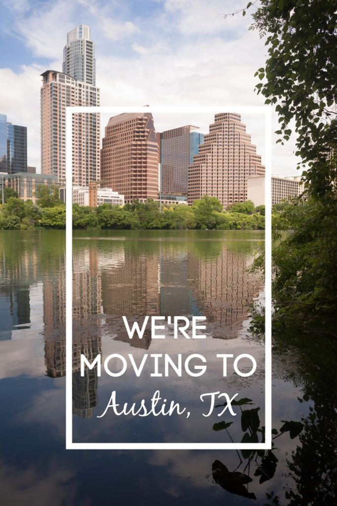 We Are Moving To Austin Texas!