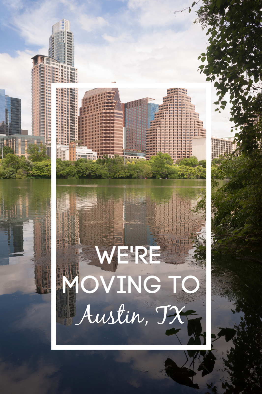 we are moving to Austin Texas